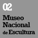 02_Museo Nacional de Escultura